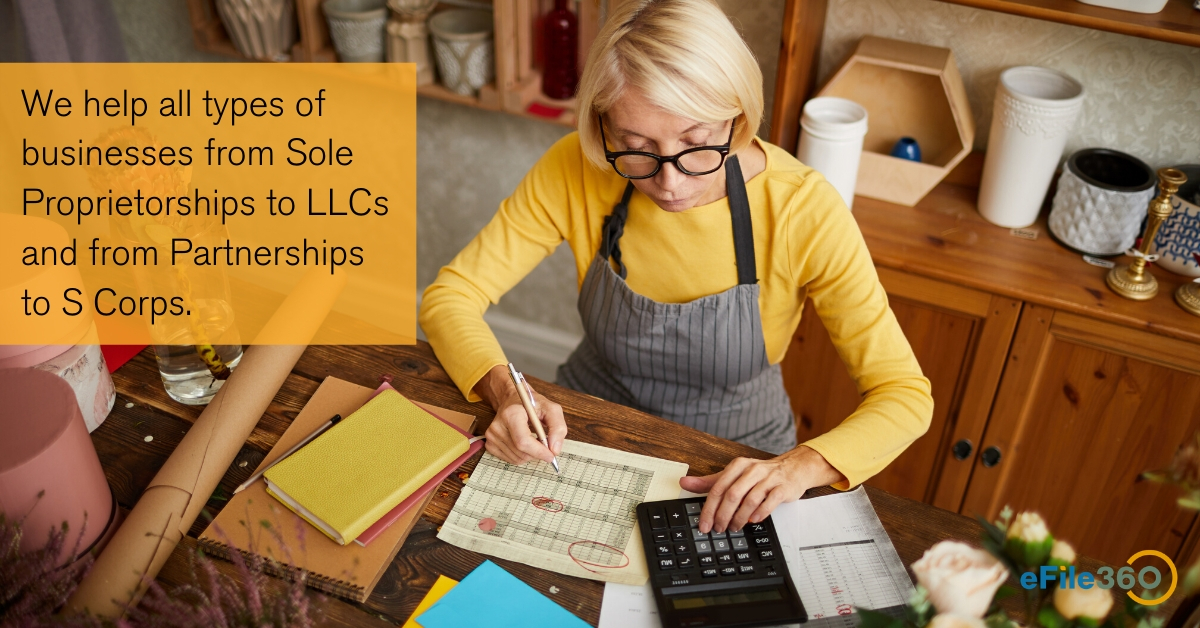 At eFile360, we help all types of businesses from Sole Proprietorships to LLCs and from Partnerships to S Corps.